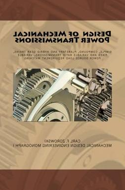 Design of Mechanical Power Transmissions: A monograph that i