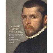 Bellini, Titian, and Lotto : North Italian Paintings from th